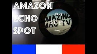 Installation Amazon Echo Spot français / Déballage Echo Spot. Test en français