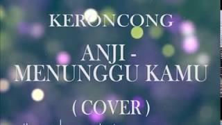 ANJI - MENUNGGU KAMU (COVER KERONCONG)