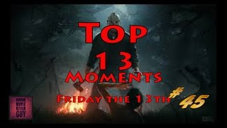 Top 13 Friday the 13Th Moments - Horror Movie Review Guy  | Vid 45 | ( HMRG Oldies)