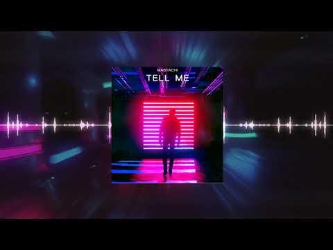 Mastachi-Tell Me(Original MixI Mp3