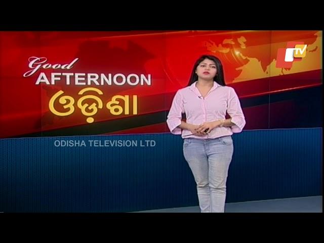 Afternoon  Round Up 20  August 2018  OTV