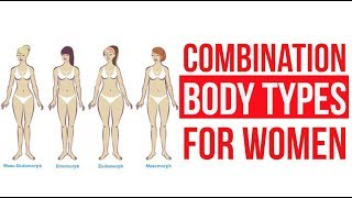 Combination Body Types for Women
