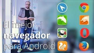 ¿Cuál es el mejor navegador para Android? Pista: no es Chrome.