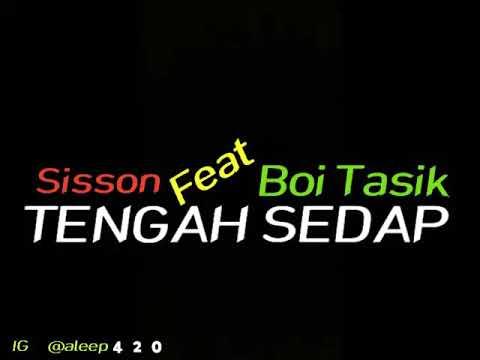 Tengah Sedap - Sisson Feat Boi Tasik - Lyric