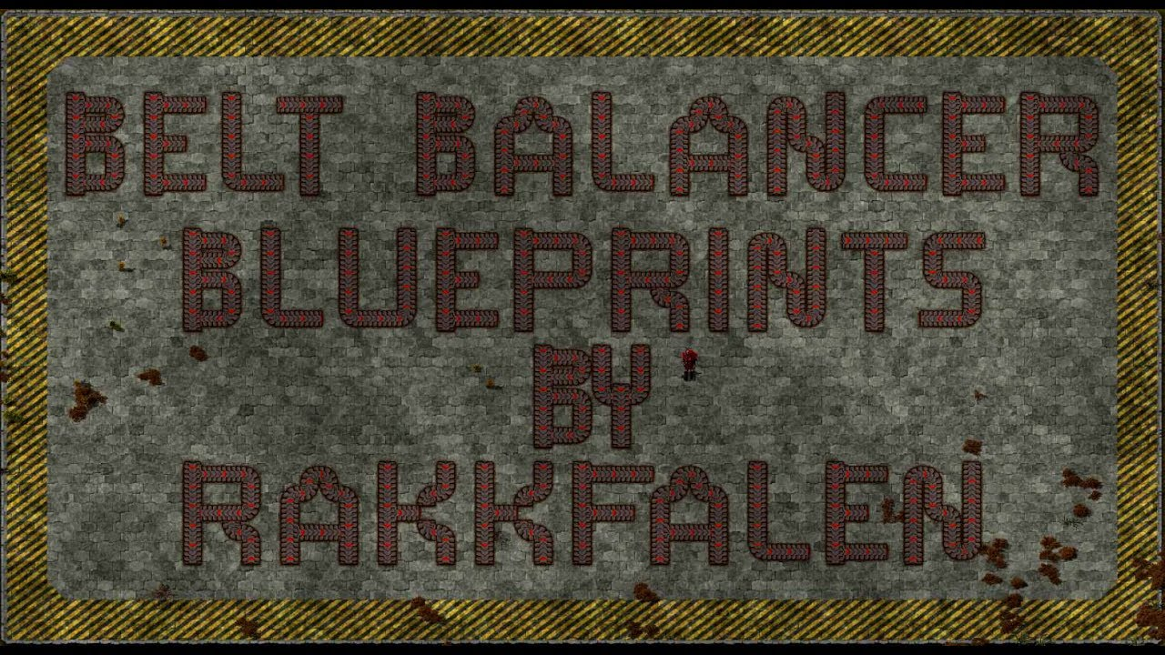 Rakkfalen's Bigger Better Belt Balancer Blueprints