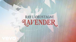 Ray LaMontagne - Lavender (Audio)