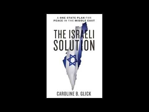 ACU 1134 The Israeli Solution: A One-State Plan For Peace In The Middle East By Caroline Glick