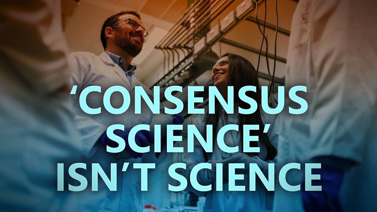 'Consensus science' isn't science