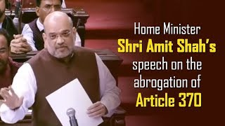 Home Minister Shri Amit Shah's speech on the abrogation of Article 370.
