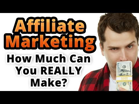 Affiliate Marketing: How Much Can You REALLY Make In 2019?