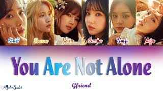 Download Gfriend (여자친구) - You Are Not Alone Color Coded Lyrics/가사 [Han Rom Eng]