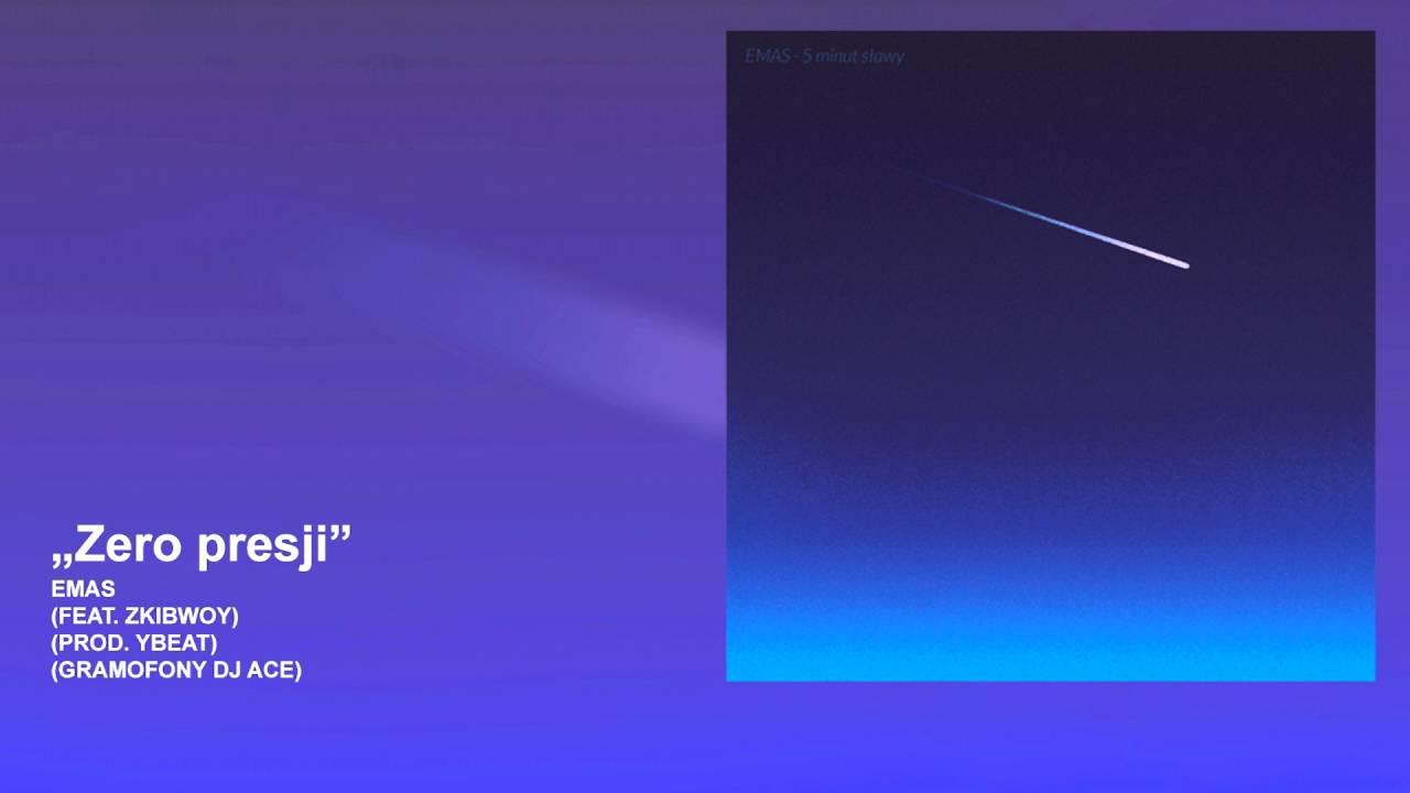 EMAS ft. Zkibwoy - Zero presji (prod. YBEAT, cuty DJ Ace)