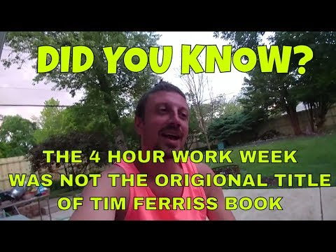 Did You Know...The 4 Hour Work Week Wasn