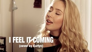 Baixar I Feel It Coming - The Weeknd Feat Daft Punk (cover by Karlyn)