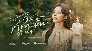 MV Chắc Gì Anh Yêu Cô Ấy - Hương Ly