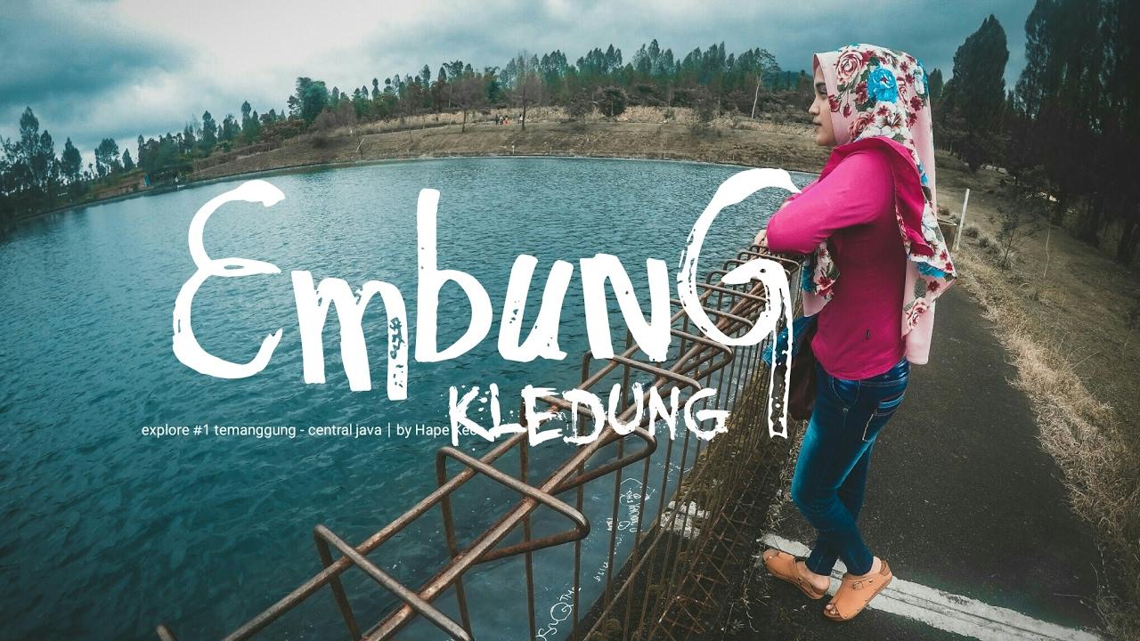Embung Kledung 1 Explore Temanggung Central Java