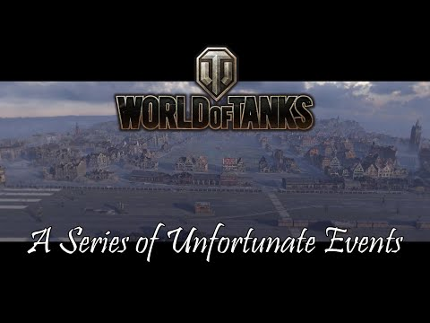 World of Tanks - A Series of Unfortunate Events thumbnail