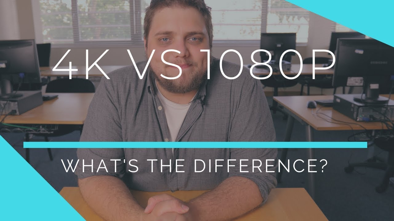 Download 4K vs 1080p  - What's the Difference?