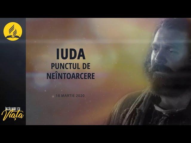 Intalnire cu Viata: Iuda - Punctul de neintoarcere