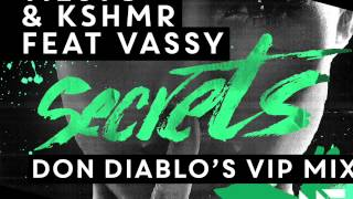 Download Tiësto & KSHMR - Secrets Feat. Vassy (Don Diablo's VIP Mix) [OUT NOW] MP3 song and Music Video