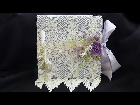 Lace and Lovely - Altered Notebook