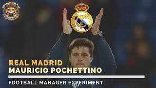 What if Mauricio Pochettino was Real Madrid Manager? | Football Manager Experiment