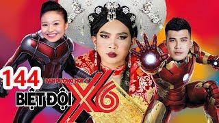 BIỆT ĐỘI X6 | BDX6 #144 | Thái hậu Minh Dự hội ngộ Lê Lộc-Bửu Đa đại chiến Miko - Sĩ Thanh - Baggio