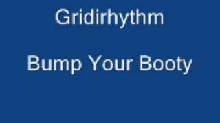 Gridirhythm - Bump Your Booty