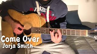 Come Over - Jorja Smith feat. Popcaan (Acoustic Guitar Cover)
