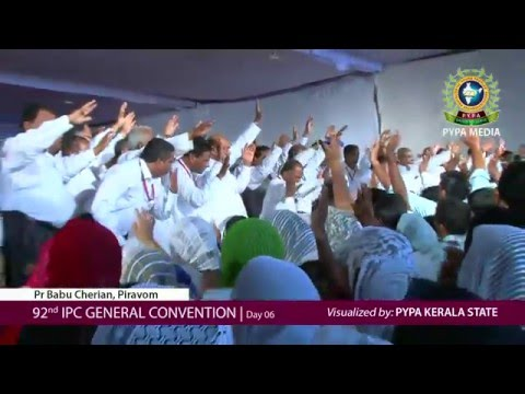 DAY 06 IPC GENERAL CONVENTION KUMBANAD 2016 | Pr. Babu Cherian & Pr. Valsan Abraham