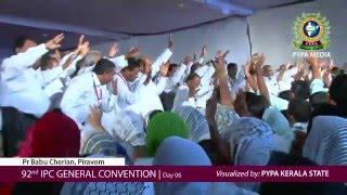 DAY 06 IPC GENERAL CONVENTION KUMBANAD 2016 | Pr. Babu Cherian & Pr. Valsan Abraham