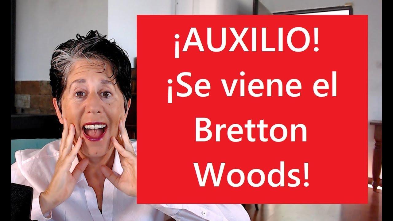 ¡Prepárense para un nuevo Bretton Woods! ¿Pero...qué quiere decir?