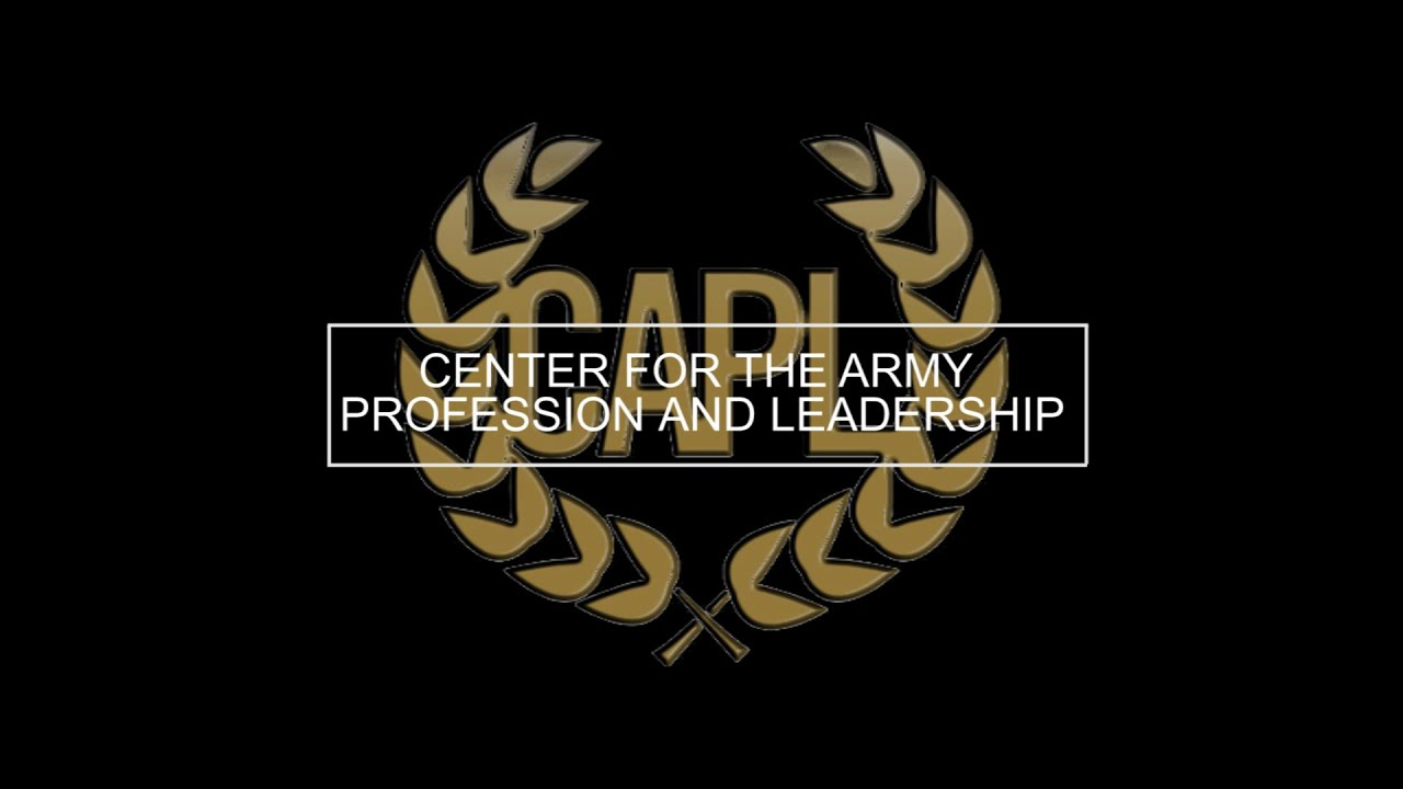 Center for the Army Profession and Leadership Information Video
