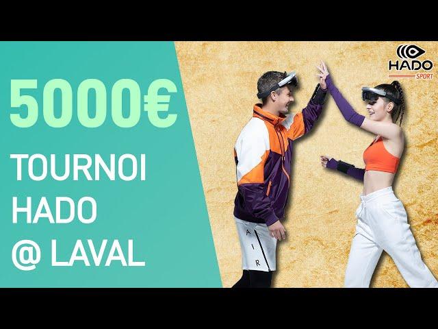 TRAILER ▶ Tournoi Hado à 5000€ @ Laval Virtual