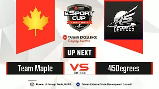TAIWAN Excellence e-Sport Cup Thailand : รอบ 16 ทีมสุดท้าย BO1- Maple vs. 45Degree