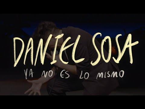 YA NO ES LO MISMO - Daniel Sosa