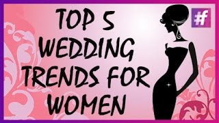 Top 5 Wedding Trends for Women Thumbnail