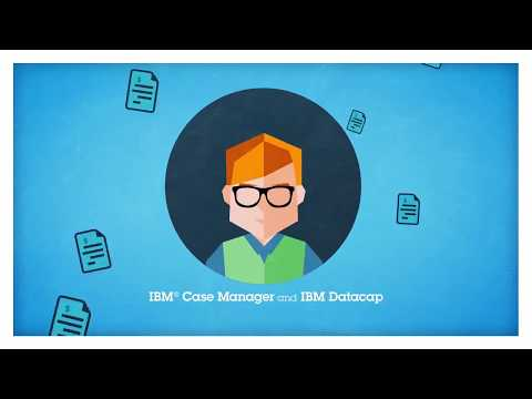 IBM Case Manager and IBM Datacap accelerate the insurance claim process