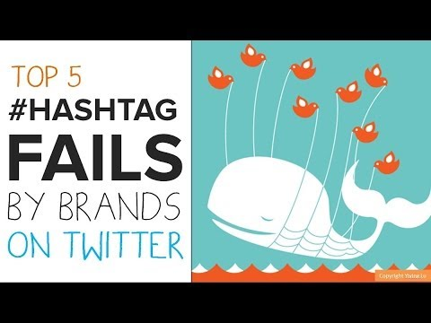 Top 5 Hashtag Fails By Brands on Twitter | 60 Second Social Media Strategy