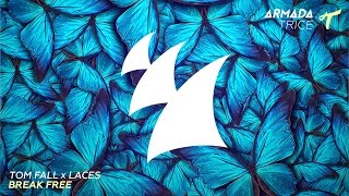 Tom Fall feat. Laces - Break Free (Radio Edit)