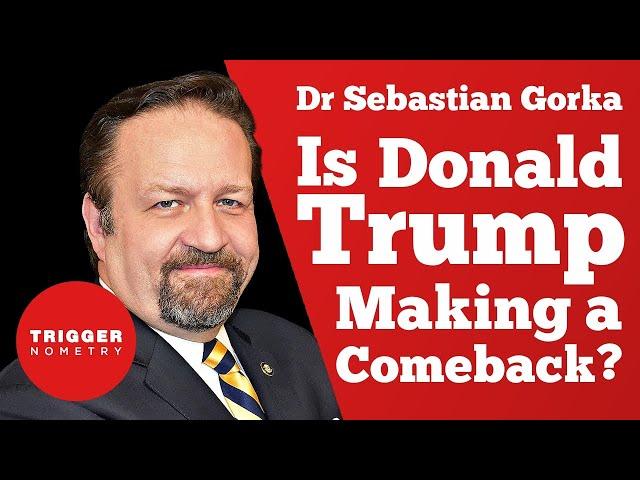 Is Donald Trump Making a Comeback? - Dr Sebastian Gorka