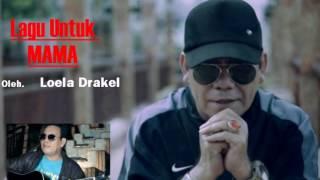 Loela Drakel [ Lagu Untuk MAMA ]