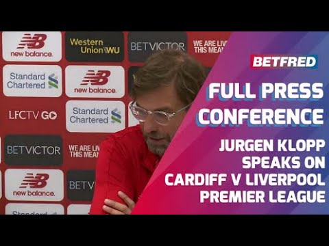 Cardiff v Liverpool - FULL Press Conference - Jurgen Klopp