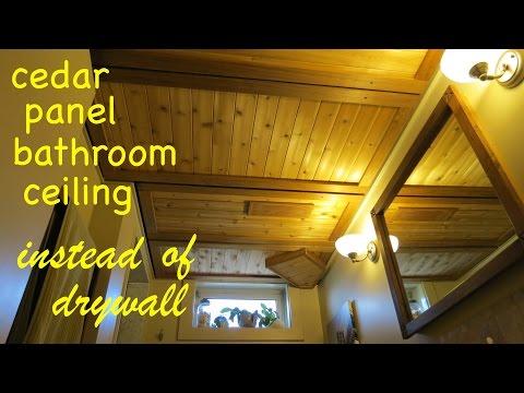 Diy Cedar Panel Bathroom Ceiling ● Instead of drywall