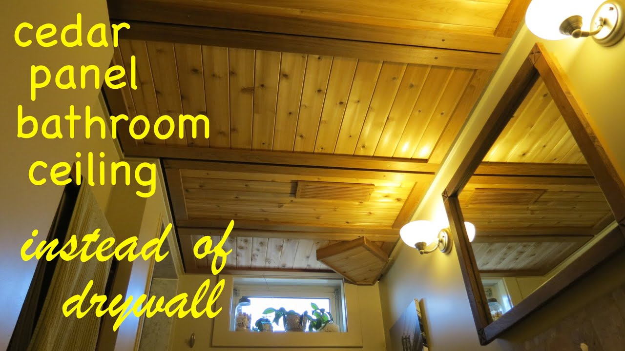 Diy Cedar Panel Bathroom Ceiling Instead of drywall  YouTube