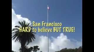 HARD TO BELIEVE -- The Amazing Presidio in San Francisco