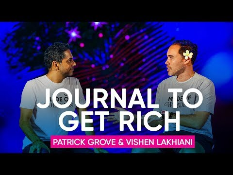 Journalling As A Tool To Become A Millionaire  | Patrick Grove & Vishen Lakhiani