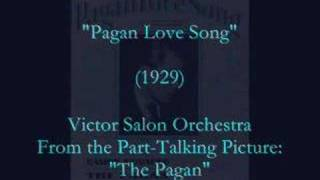 """Pagan Love Song"" (1929)  Victor Salon Orchestra"