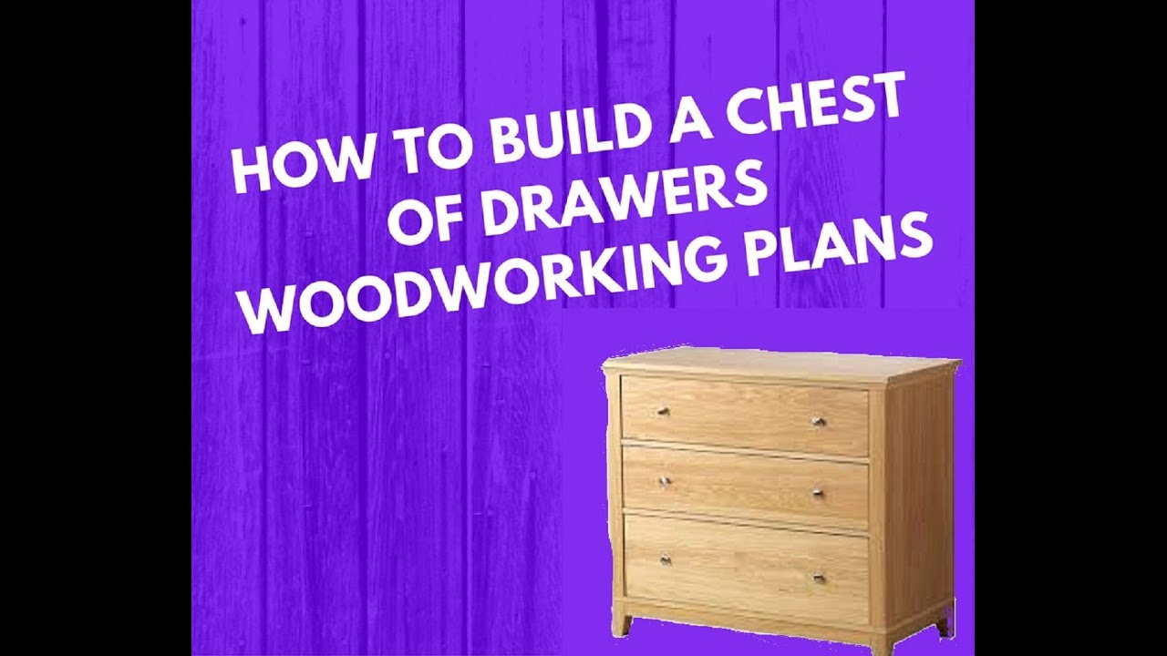 How To Build A Chest Of Drawers Woodworking Plans Easy Drawer