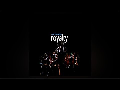 Carl Fontaine – Royalty